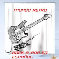 MUNDO RETRO ROCK & POP EN ESPAÑOL